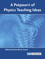 A Potpourri of Physics Teaching Ideas