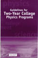 Guidelines for Two-Year College Physics Programs