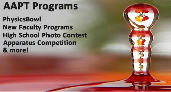 Featured AAPT Physics Programs. Background - 2012 High School Photo Contest Top 100 Photo: 'Rose Droplets' by Angela Qiu at Lynbrook High School (Teacher: Darryl Haywood)